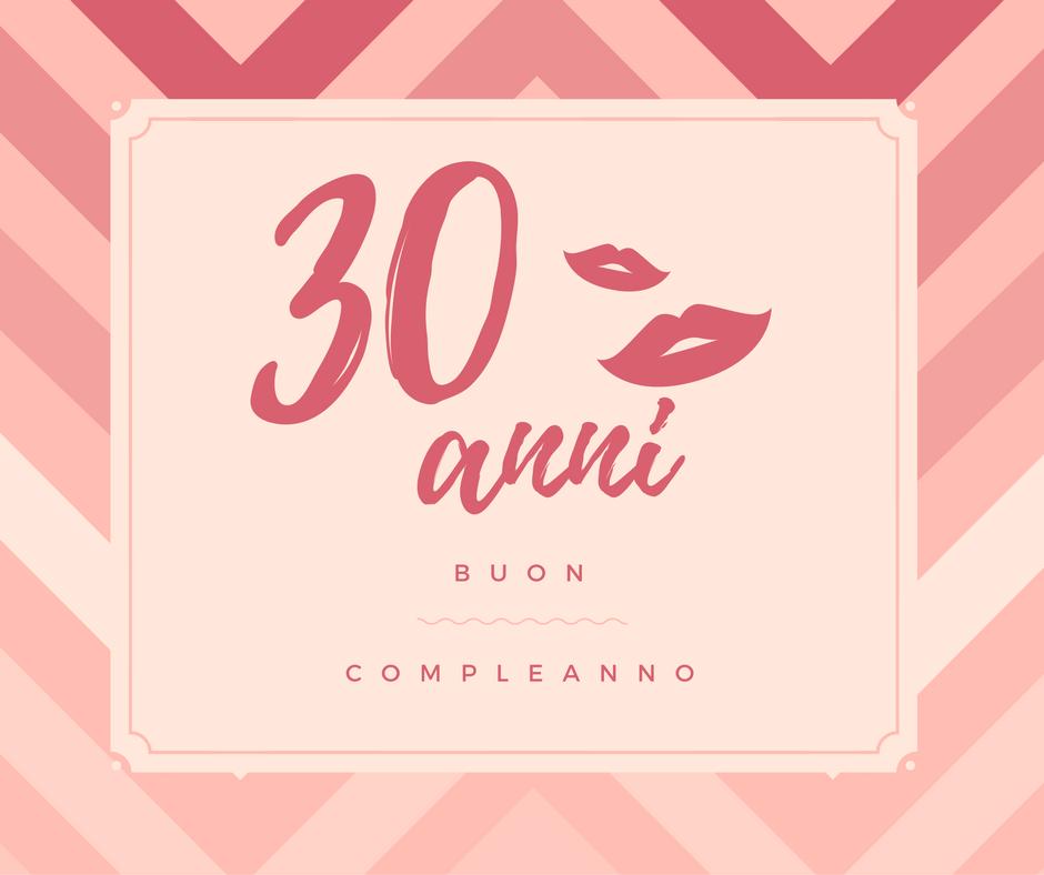 Préférence Auguri di Buon Compleanno 30 anni   Frasi di cuore VT52