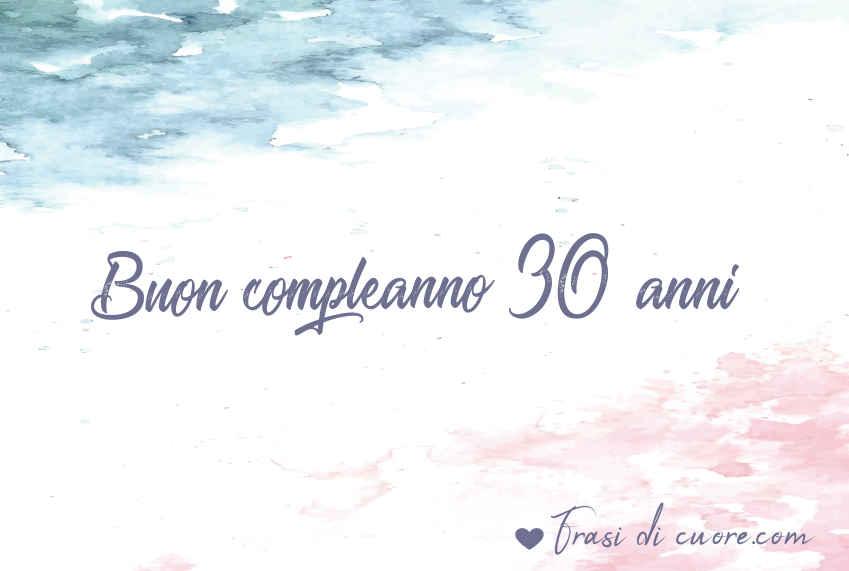 Buon compleanno 30 anni