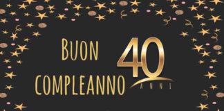 Buon compleanno 40 anni