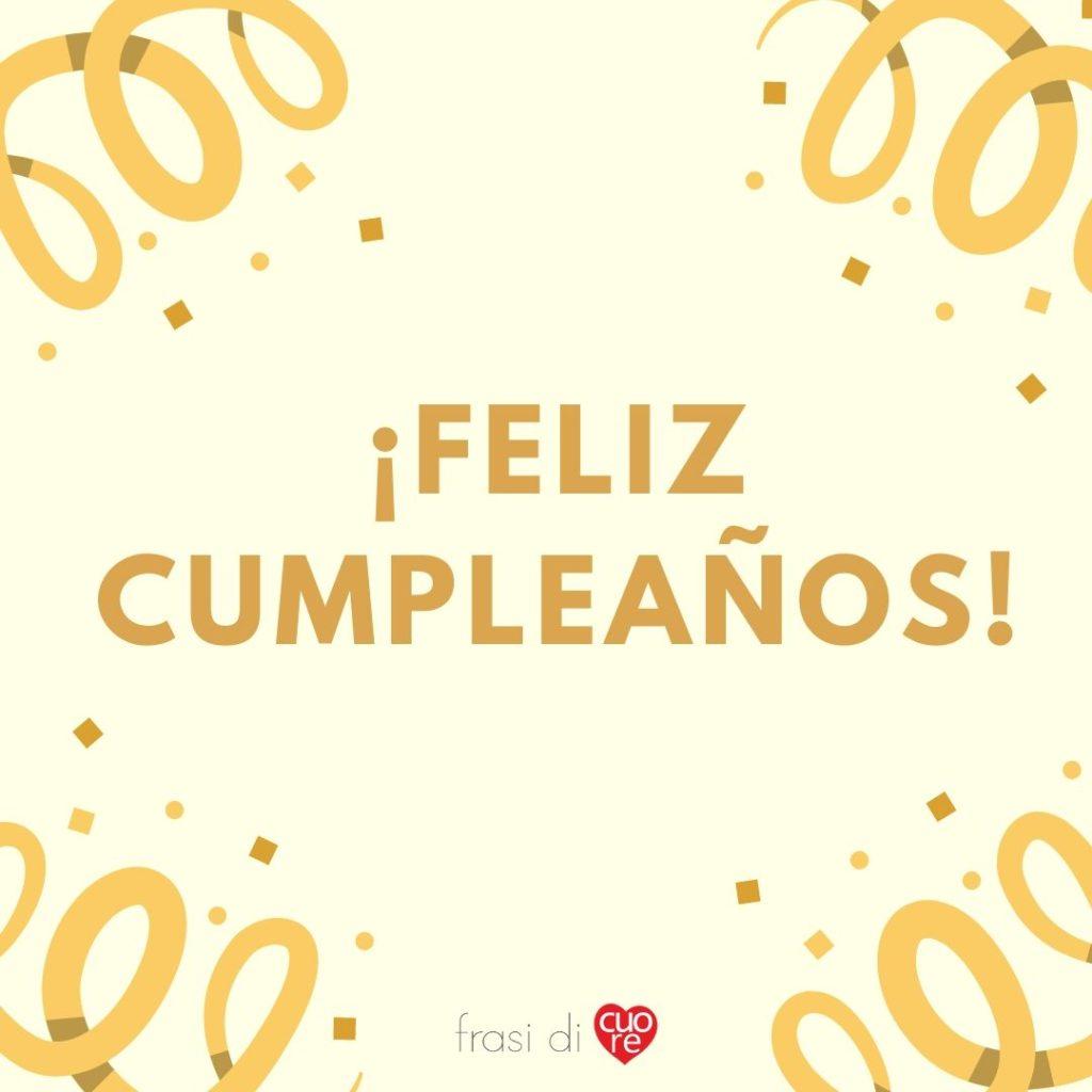 ¡Feliz cumpleaños!  - Buon compleanno in spagnolo