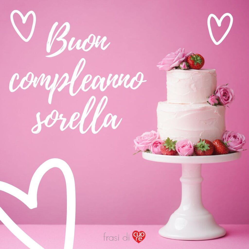 Buon compleanno sorella con cuori e torta