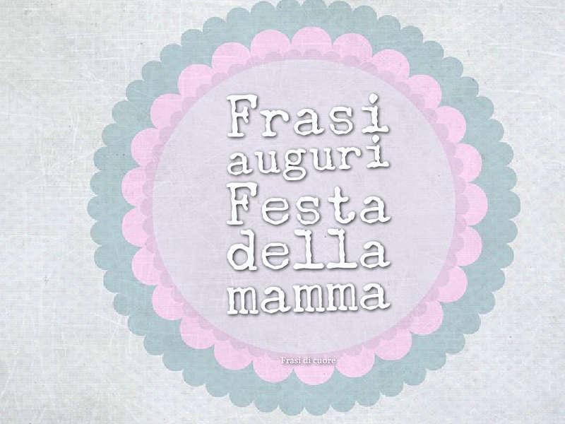 Frasi auguri festa della mamma