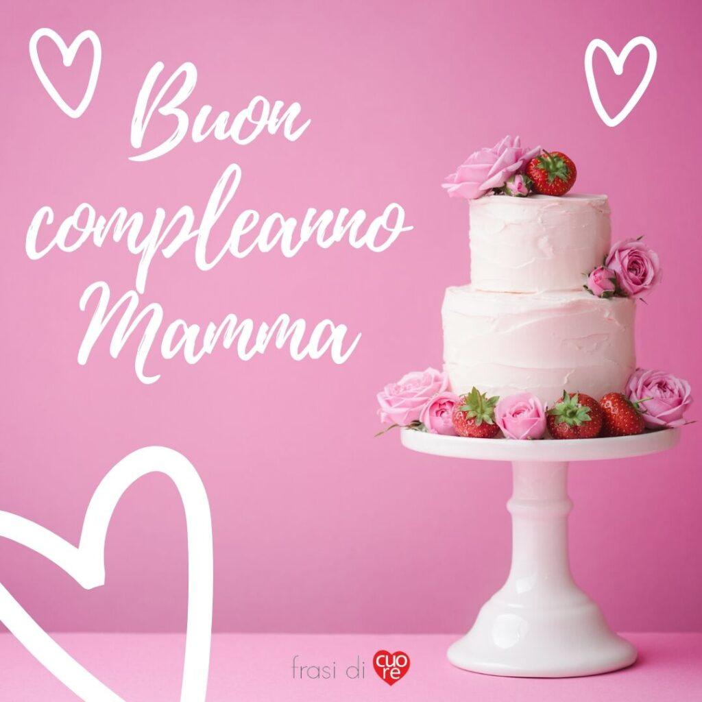 Buon compleanno mamma con torta e sfondo rosa