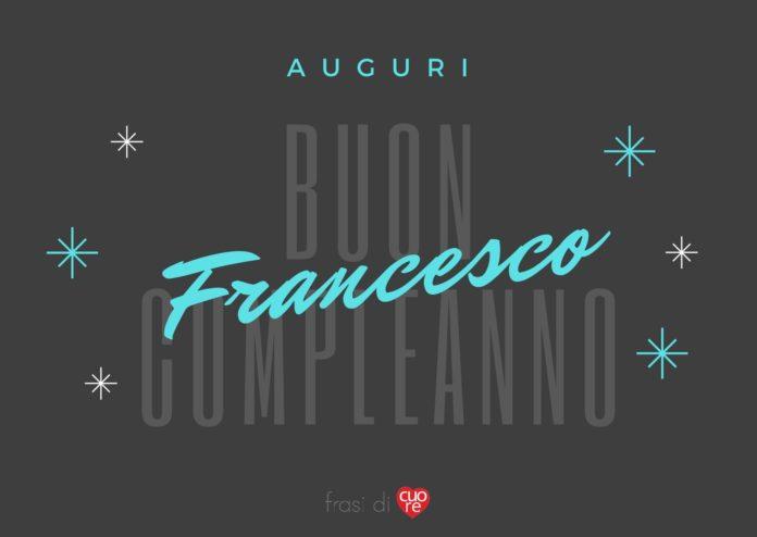 Auguri - Buon compleanno Francesco